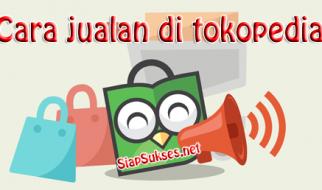 Cara jualan online : Cara jualan di tokopedia