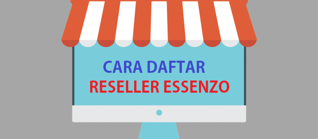 Cara Daftar Reseller Essenzo + Bonus